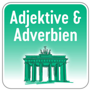 Adjektive & Adverbien Deutsch