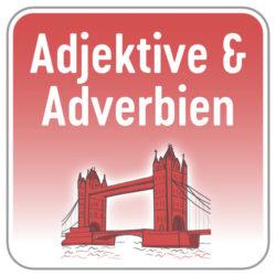 Adjektive & Adverbien Englisch